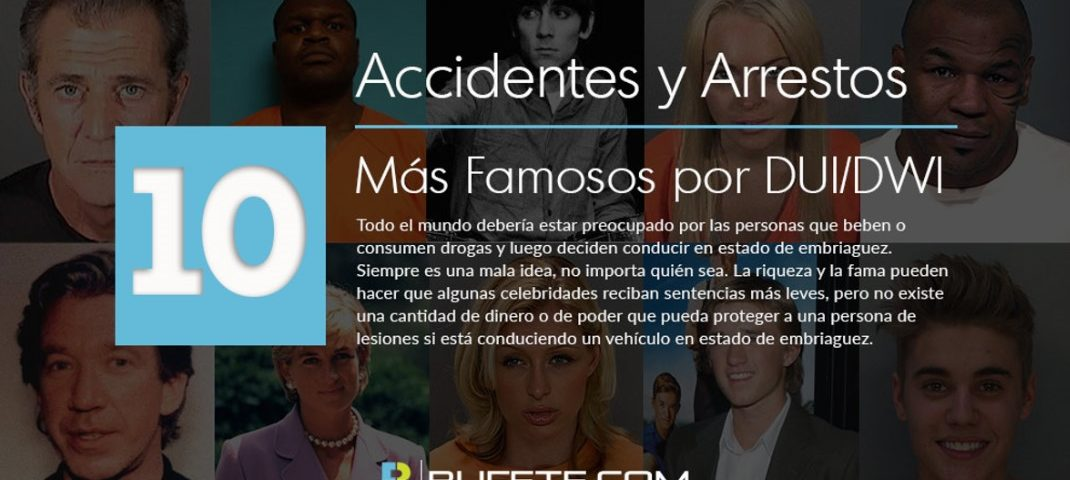 Accidentes y Arrestos Más Famosos por DUI/DWI